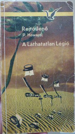 Rejtő Jenő (P. Howard) - A láthatatlan légió 1975