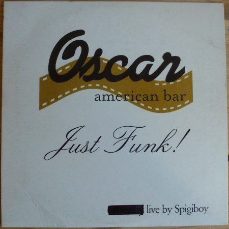 Oscar american bar - Just Funk! - live by Spigiboy - Audio CD - 18 track